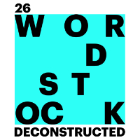 Wordstock Deconstructed